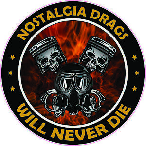 Nostalgia Drags Will Never Die Decal Large 18 Each Free Shipping
