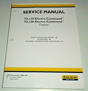 New Holland T5 110 T5 120 Tractor Loader Cab Accessories Service Manual Nh Oem