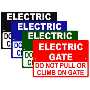 Electric Gate Do Not Pull Or Climb On Gate Caution Warning Aluminum Metal Sign