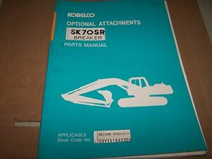 Kobelco Sk70sr Breaker Hydraulic Excavator Optional Attachment Parts Manual