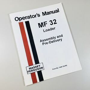Massey Ferguson Mf 32 Loader Assembly Pre delivery Install Instructions Manual