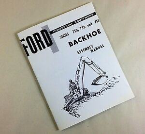 Ford Series 750 753 755 Industrial Equipment Backhoe Assembly Install Manual