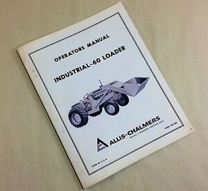 Allis Chalmers Industrial 60 Loader Operators Owners Manual Set up Installation