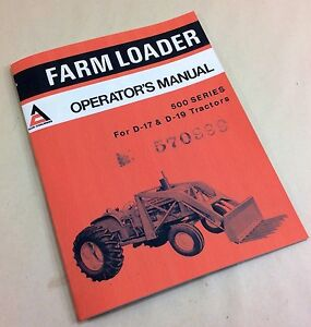 Allis Chalmers 500 Series Farm Loader Operators Owners Manual D 17 D 19 Tractor