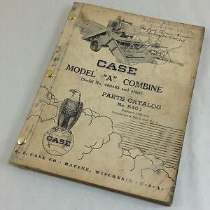 J I Case Model A Combine Parts Catalog Manual No B401 S n 480463 Up Pull Type