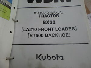 Kubota Bx22 Tractor Workshop Manual La210 Front Loader Bt600 Backhoe