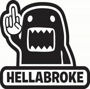 Hellabroke Stance Decal Funny Car Vinyl Sticker Window Euro Jdm Racing Turbo Ill