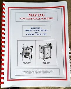 Maytag Wood Tub Cabinet Wringer Washer Volume 1 Hit Miss Gas Engine Upright