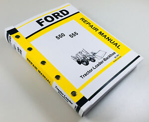 Ford 550 555 Tractor Loader Backhoe Service Repair Manual Technical Shop Book