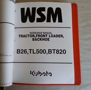 Kubota B26 Tl500 Bt820 Tractor Front Loader Backhoe Workshop Service Manual