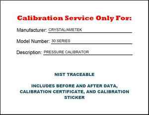 Calibration For A Crystal ametek 30 Series Calibrator Nist Traceable Br