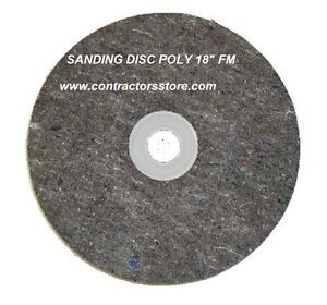 Sanding Disc Poly 18 Fm For Wood Concrete Floor Machine Prep Tool