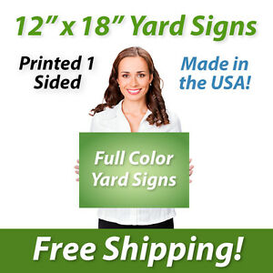 50x 12 X 18 Full Color Yard Signs Printed 1 Sided Free Design Free Shipping