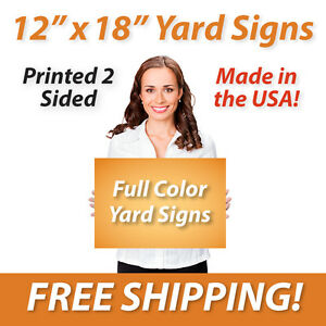 100x 12 X 18 Full Color Yard Signs Printed 2 Sided Free Design Free Shipping
