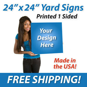 25x 24 X 24 Full Color Yard Signs Printed 1 Sided Free Design Free Shipping