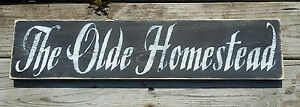 Handmade Primitive Wooden Sign The Olde Homestead Rustic Farm House Distressed