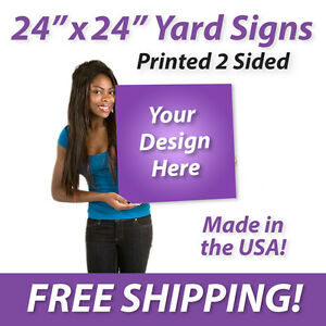 50x 24 X 24 Full Color Yard Signs Printed 2 Sided Free Design Free Shipping