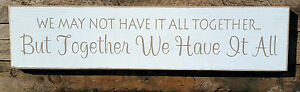 Primitive Handmade Wooden Sign We May Not Have It All Together Family Decor