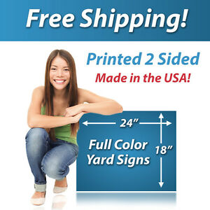 100 18x24 Full Color Yard Signs Printed 2 Sided Free Design Free Shipping