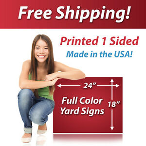 20 18x24 Full Color Yard Signs Printed 1 Sided Free Design Free Shipping