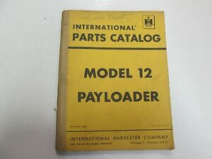 International Model 12 Pay Loader Payloader Parts Catalog Manual Stains Writing