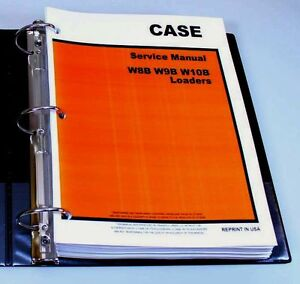 Case W8b W9b W10b Wheel Pay Loader Service Technical Manual Repair Shop Binder