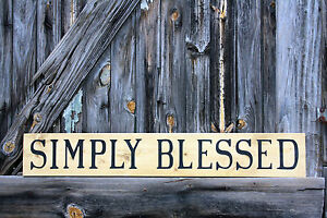 Large Primitive Handmade Sign Simply Blessed Rustic Wooden Distressed Country