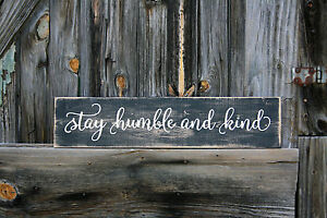 Large Primitive Handmade Wooden Sign Stay Humble And Kind Rustic Distressed Home