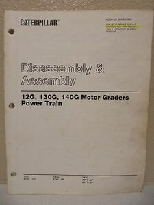 Caterpillar 12g 130g 140g Motor Graders Power Train Disassembly Assembly Manual
