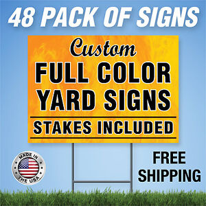 48 Custom Designed Yard Signs Full Color 2 Sided Free Stakes Free Shipping