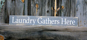 Large Primitive Handmade Wooden Sign Laundry Gathers Here Rustic Fixer Upper