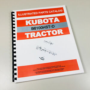 Kubota B6100hst d Tractor Parts Assembly Manual Catalog Exploded Views Numbers