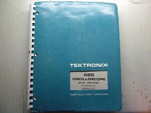 Tektronix 465 Oscilloscope Service Manual S n 250000 And Up Complete Manual