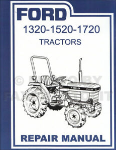 1987 2000 Ford Tractor 1320 1520 1720 Shop Manual Repair Service Book