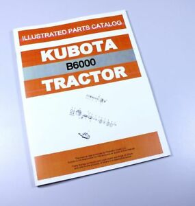 Kubota B6000 Tractor Parts Assembly Manual Catalog Exploded Views Numbers
