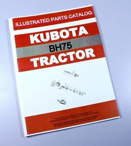 Kubota Bh75 Backhoe Parts Assembly Manual Catalog Exploded Views Numbers