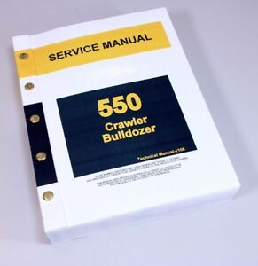 Service Manual For John Deere 550 550c Crawler Bulldozer Technical Shop Book