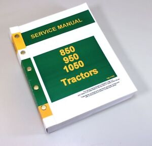 Service Manual For John Deere 850 950 1050 Tractor Repair Technical Shop Book