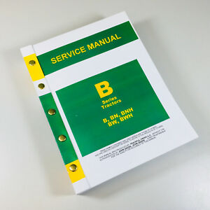 Master Service Manual For John Deere B Bn Bw Bwh Bnh Styled Tractor 754pgs