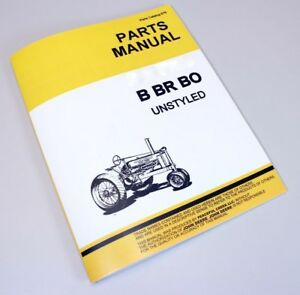 Parts Manual For John Deere B Br Bo Unstyled 2 Cyl Tractor Catalog Book Assembly