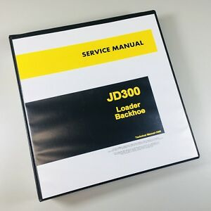 Service Manual For John Deere 300 Jd300 Tractor Loader Backhoe Technical Repair
