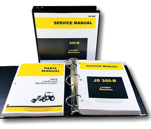 Service Manual Parts Catalog Set John Deere 300b Backhoe Loader Shop Overhaul