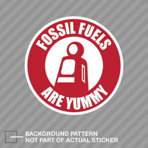 Fossil Fuels Are Yummy Sticker Decal Vinyl Hot Rod Vintage Parody