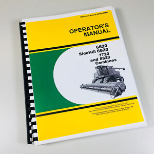 Operators Manual For John Deere 6620 Sidehill 6620 7720 8820 Combine Owners