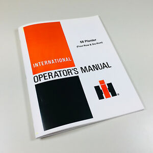 International Harvester 58 Planter Four Row Six Row Operators Owners Manual