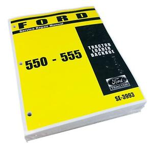 Ford 550 555 Tractor Loader Backhoe Factory Service Repair Manual Shop Book