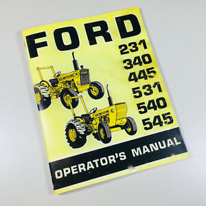 Ford 231 340 445 531 540 545 Tractor Operators Owners Manual Maintenance Book