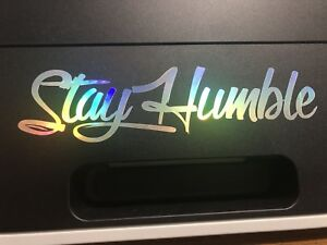 Stay Humble Decal Sticker Vinyl Jdm Holographic Illest Neo Chrome Oil Slick
