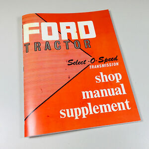 Ford Select o speed Transmission Shop Service Manual 2000 4000 Tractors 1962 65