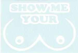 Show Me Your Boobies Funny Car Truck Suv Vinyl Sticker Decal